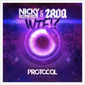 Nicky Romero & ZROQ - WTF!?