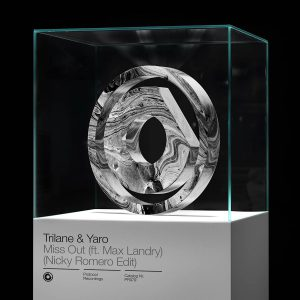 Trilane & Yaro - Miss Out (ft. Max Landry) (Nicky Romero Edit)