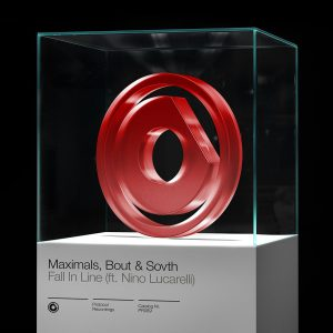 Maximals, Bout & SOVTH - Fall In Line (ft. Nino Lucarelli)