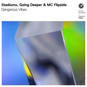 Stadiumx, Going Deeper & MC Flipside - Dangerous Vibes