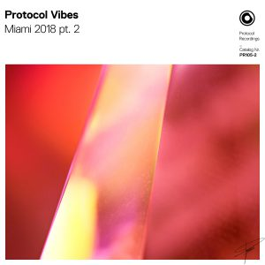 Protocol Vibes - Miami 2018 pt. 2