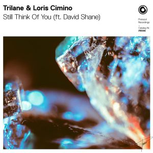 Trilane & Loris Cimino - Still Think Of You (ft. David Shane)