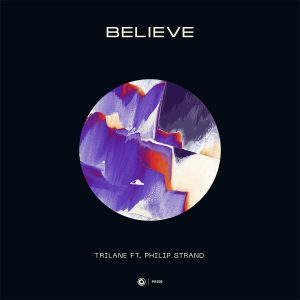Trilane ft. Philip Strand - Believe