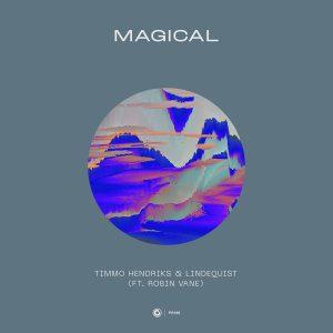 Timmo Hendriks & Lindequist ft. Robin Vane - Magical