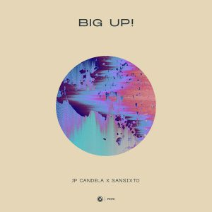 JP Candela x Sansixto - Big Up!