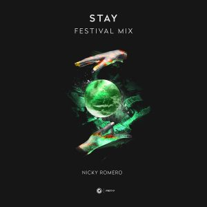 Nicky Romero - Stay (Festival Mix)