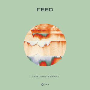 Corey James & FaderX - Feed