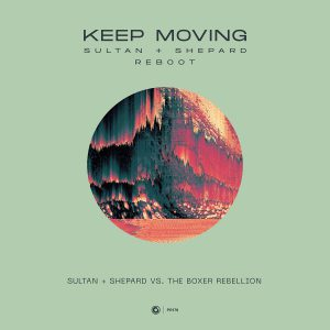 Sultan + Shepard vs. The Boxer Rebellion - Keep Moving (Sultan + Shepard Reboot)