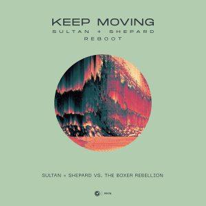 Sultan + Shepard vs. The Boxer Rebellion - Keep Moving (Sultan + Shepard Reboot)