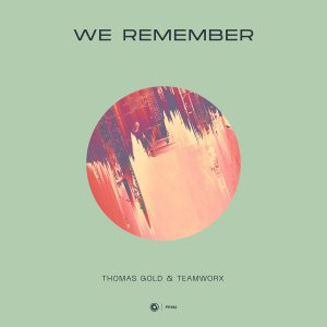 Thomas Gold & Teamworx - We Remember