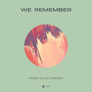 Thomas Gold & Teamworx - We Remember