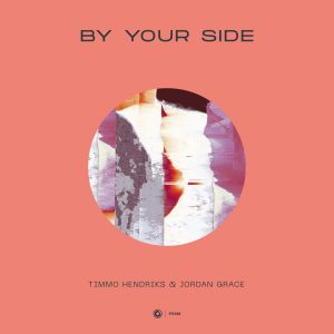 Timmo Hendriks & Jordan Grace - By Your Side