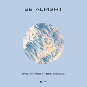 Marc Benjamin & Timmo Hendriks - Be Alright