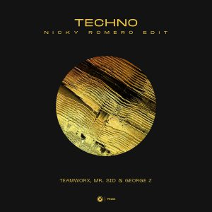 Teamworx, Mr. Sid & George Z - Techno (Nicky Romero Edit)