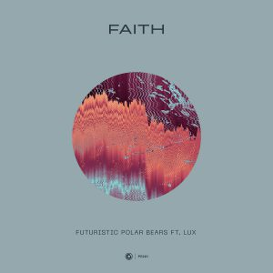Futuristic Polar Bears ft. LUX - Faith