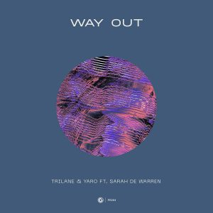 Trilane & YARO ft. Sarah De Warren - Way Out