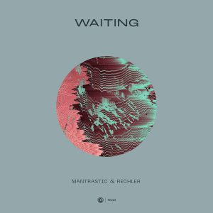 Mantrastic & Rechler - Waiting