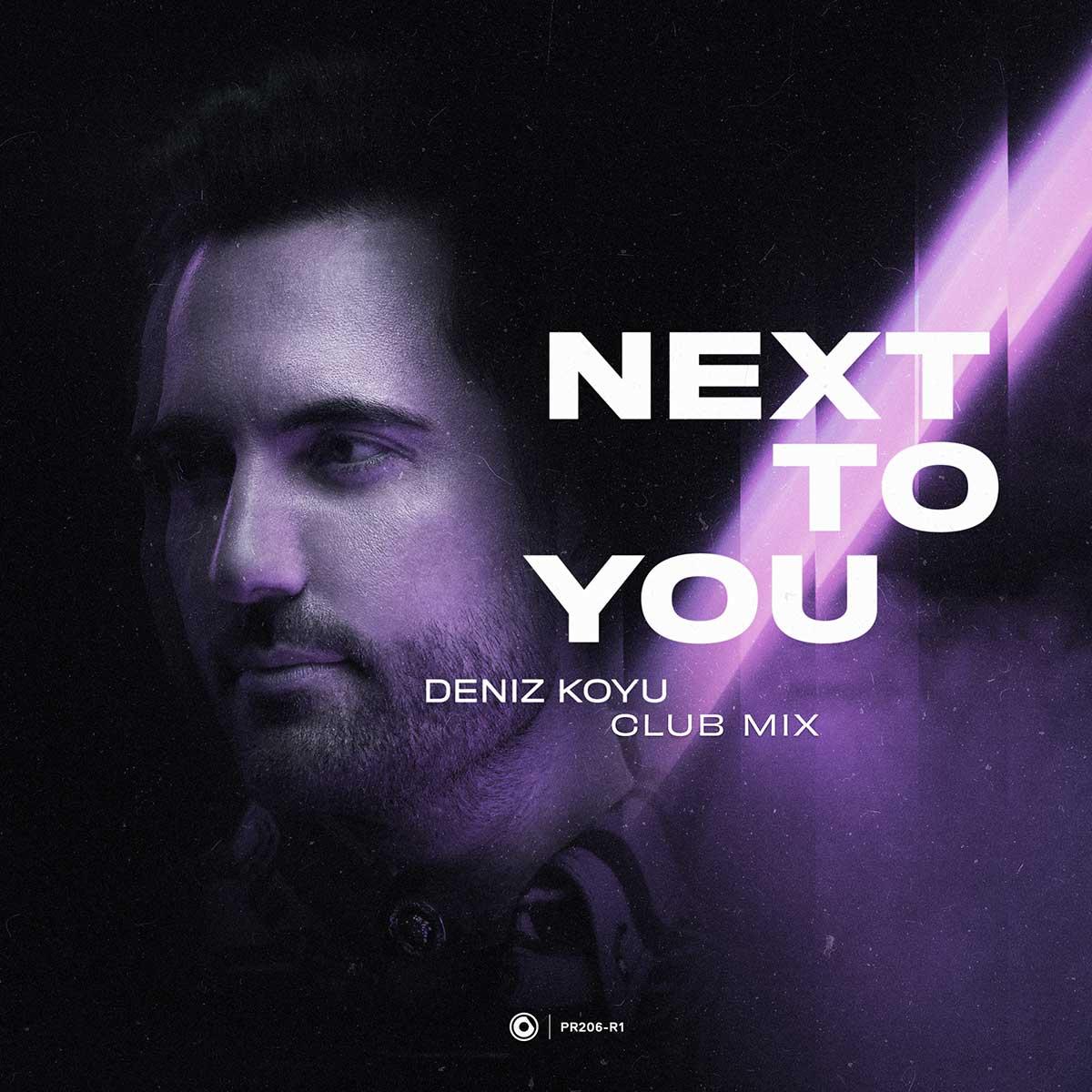 "Deniz Koyu releases Big-Room Progressive House inspired Club Mix of ""Next To You"""