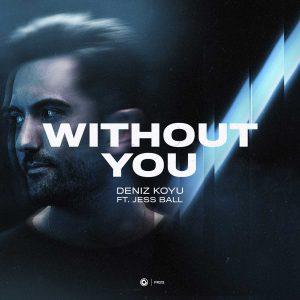 Deniz Koyu ft. Jess Ball - Without You